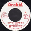 "Orchid - Uk Devon irons Ketch Vampire - Ketch Dub Ketch Vampire Oldies Classic 7"" rv-7p-05942"