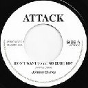 "Attack - Uk Johnny Clarke i Dont Want To Be No Rude Boy - Version X Oldies Classic 7"" rv-7p-11070"