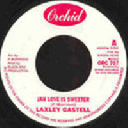 "Orchid - Uk Lacksley Castell Jah Love is Sweeter - Version Jah Love is Sweeter Oldies Classic 7"" rv-7p-11628"