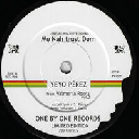 "One By One - Eu Yeyo Perez - Payoh Soulrebel Me Nah Trust Dem - When i Found U Breaking Up Reggae Hit 7"" rv-7p-15239"